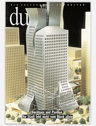 du - Zeitschrift für Kultur: Du, Nr.11, Hochhaus und Pavillon. Die Stadt lebt nicht vom Block allein