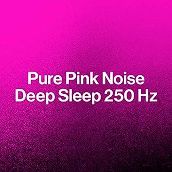 Pure Pink Noise: Deep Sleep 250 Hz