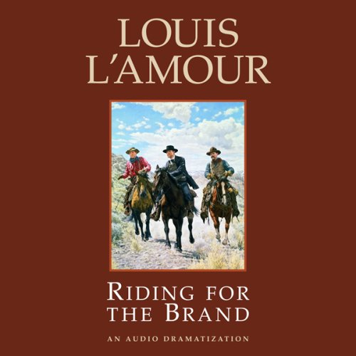 Riding for the Brand (Dramatized): Stories