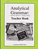 ANALYTICAL GRAMMAR, A SYSTEMATIC APPROACH TO LANGUAGE MASTERY Teacher Book
