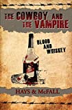 The Cowboy and the Vampire: Blood and Whiskey (Volume 2)