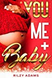 You, Me + Baby (Love On The Rock Book 2)