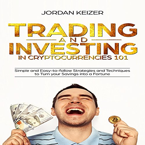 Trading and Investing in Cryptocurrencies 101 audiobook cover art