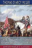 A Popular History of Ireland, Volume II (Esprios Classics)