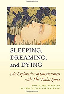 Sleeping, Dreaming, and Dying: An Exploration of Consciousness
