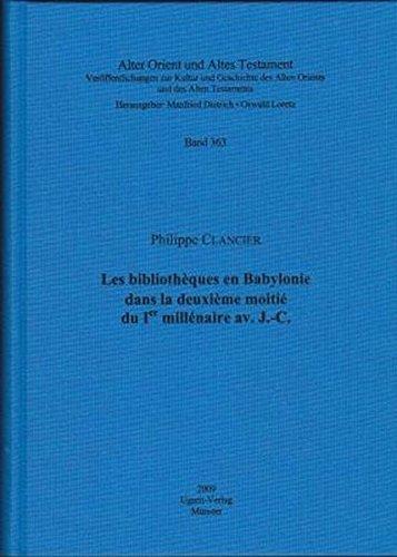 Les bibliothèques en Babylonie dans la deuxième moitié du Ier millénaire av. J.-C. (Alter Orient und Altes Testament, Band 363)