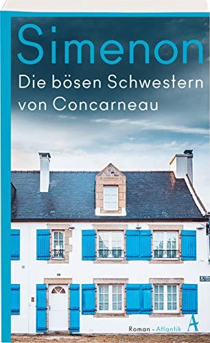 Die bösen Schwestern von Concarneau: Die großen Romane