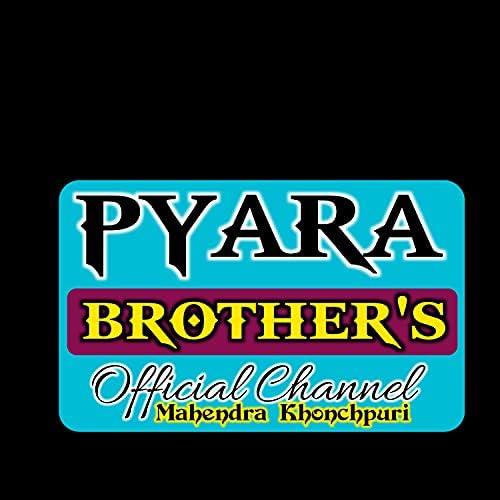 Pyara Brothers