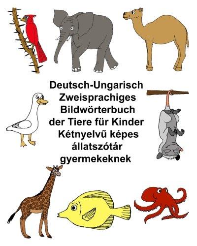 Deutsch-Ungarisch Zweisprachiges Bildwörterbuch der Tiere für Kinder (FreeBilingualBooks.com)