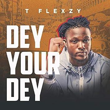 Dey Your Dey