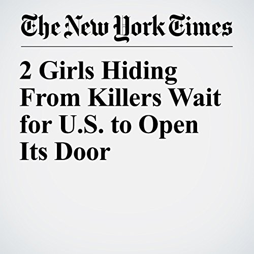 2 Girls Hiding From Killers Wait for U.S. to Open Its Door copertina