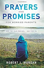 Prayers and Promises for Worried Parents: Hope for Your Prodigal. Help for You
