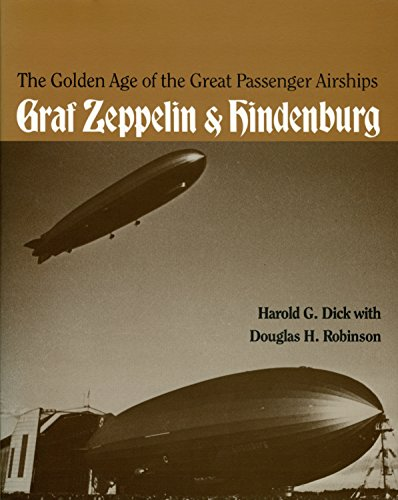 The Golden Age of the Great Passenger Airships: Graf Zeppelin and Hindenburg: Graf Zeppelin and Hindenbugh
