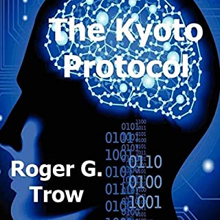 The Kyoto Protocol                   Written by:                                                                                                                                 Roger G. Trow                               Narrated by:                                                                                                                                 Steve Miller                      Length: 5 hrs and 54 mins     Not rated yet     Overall 0.0