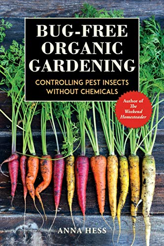 Bug-Free Organic Gardening: Controlling Pest Insects Without Chemicals (Permaculture Gardener Book 2) by [Anna Hess]