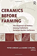 Ceramics Before Farming (UCL Institute of Archaeology Publications)