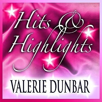 Valerie Dunbar: Hits and Highlights