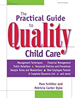The Practical Guide to Quality Child Care