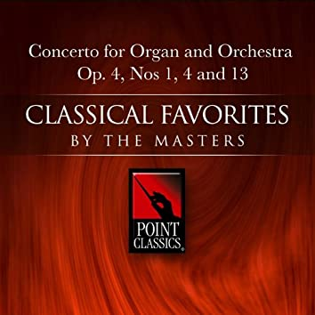 Concerto for Organ and Orchestra Op. 4, Nos 1, 4 and 13