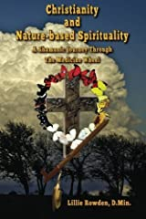 Christianity and Nature-based Spirituality: A Shamanic Journey Through The Medicine Wheel by Lillie Foley Rowden (2014-09-08) Paperback