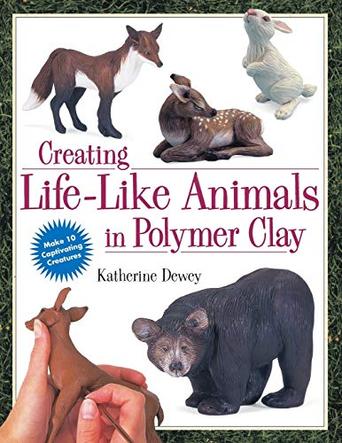 Compare Textbook Prices for Creating Life-Like Animals in Polymer Clay 1st, First Printing Edition ISBN 9780891349556 by Dewey, Katherine
