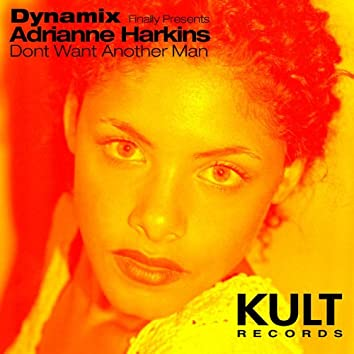 KULT Records Presents: Dont Want Another Man (Extended Versions)