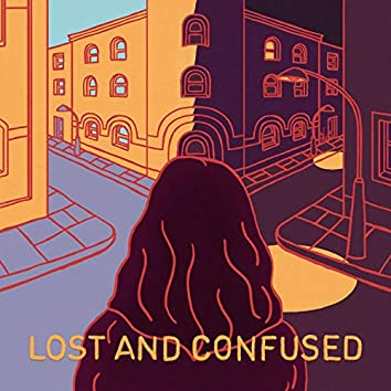 Lost and Confused