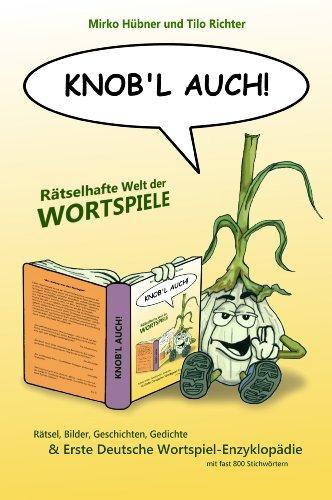 Knob'l auch!: Rätselhafte Welt der Wortspiele (German Edition)