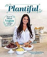 Plantiful: Over 75 Vibrant Vegan ComfortFoods