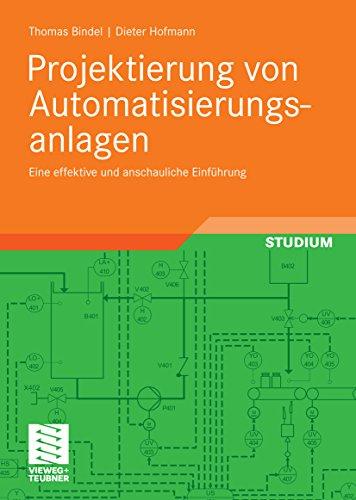 Projektierung von Automatisierungsanlagen: Eine effektive und anschauliche Einführung (German Edition)