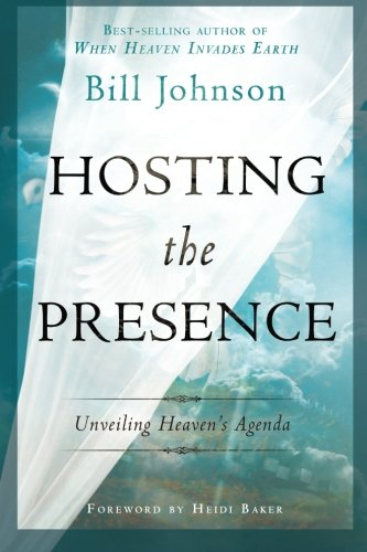 Hosting the Presence: Unveiling Heaven\'s Agenda