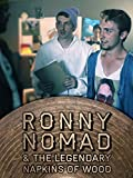 Ronny Nomad and The Legendary Napkins Of Wood