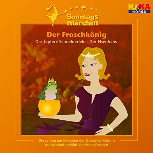Der Froschkönig / Das tapfere Schneiderlein / Der Eisenhans. Ki.ka Sonntagsmärchen Titelbild
