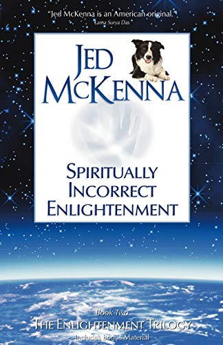 Spiritually Incorrect Enlightenment: Book Two of The Enlightenment Trilogy