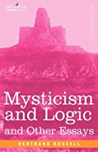 Mysticism and Logic and Other Essays by Bertrand Russell (2007-12-01)