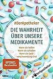 Die Wahrheit über unsere Medikamente: Wann sie helfen. Wann sie schaden. Wann sie Geldverschwendung...