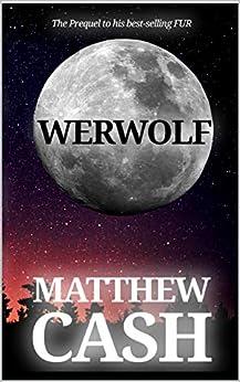 Werwolf: Prequel to FUR by [Matthew Cash]