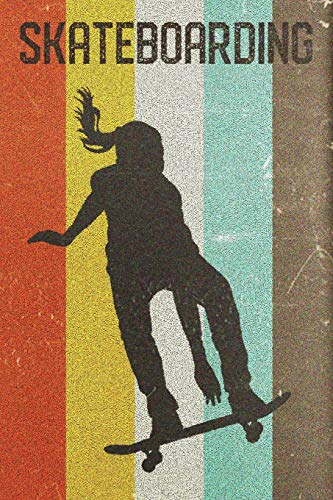 Womens Skateboarding Journal: Cool Skater Girl Silhouette Image Retro 70s 80s Vintage Theme 108-page Journal/Notebook/Training Log To Write In For Skaterboarders Coaches Trainers