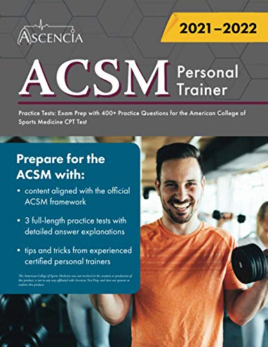 ACSM Personal Trainer Practice Tests: Exam Prep with 400+ Practice Questions for the American College of Sports Medicine CPT Test