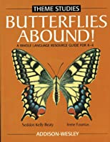 Butterflies Abound! A Whole Language Resource Guide For k-4 0201455048 Book Cover