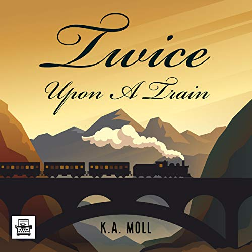 Twice Upon a Train audiobook cover art