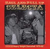 Haul And Pull Up Selecta: Heavy Weight Dancehall, 1979-82 by Various Artists (2003-05-19)