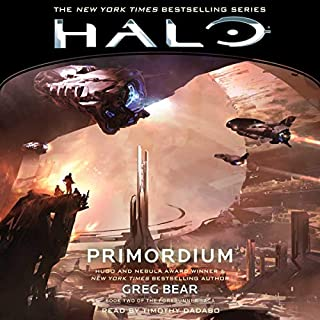 HALO: Primordium     HALO, Book 8              By:                                                                                                                                 Greg Bear                               Narrated by:                                                                                                                                 Timothy Dadabo                      Length: 8 hrs and 59 mins     3 ratings     Overall 4.7