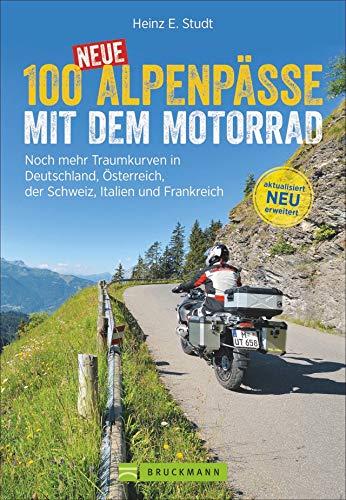 100 neue Alpenpässe mit dem Motorrad. Noch mehr Traumkurven in Deutschland, Österreich, der Schweiz, Italien und Frankreich. Motorradführer mit Rundtouren, Biker-Events, Einkehr und Karten.