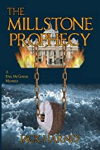 The Millstone Prophecy: A Dax McGowan Mystery