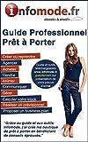 Infomode: Guide pour les professionnels du prêt-à-porter (French Edition)