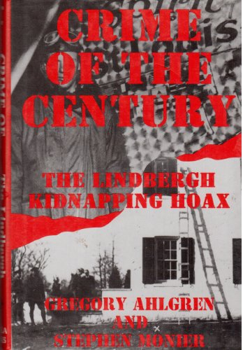 Crime of the Century: Lindbergh Kidnapping Hoax