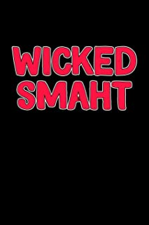 Wicked Smaht: Funny Boston Gifts for Writing (Boston Notebook)
