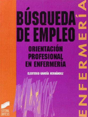 Búsqueda de empleo: orientación profesional de enfermería: 12 (Enfermería, fisioterapia y podología....