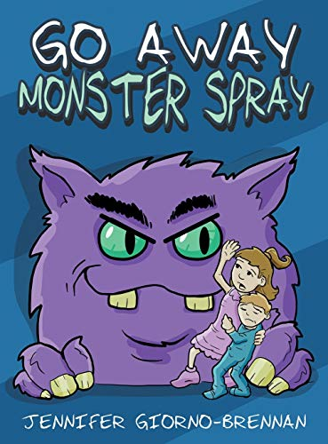 Compare Textbook Prices for Go Away Monster Spray  ISBN 9781735478524 by Giorno-Brennan, Jennifer